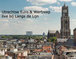 Utrechtse Euro en Werfzeep live bij Langs de Lijn En Omstreken op radio1
